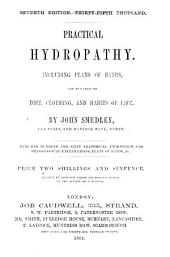 Practical hydropathy ... With one hundred and sixty anatomical engravings and physiological explanations, plans of baths, &c. (Seventh edition. Thirty-fifth thousand.).