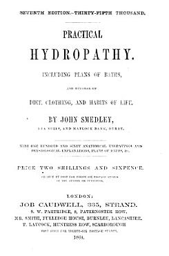 Practical hydropathy     With one hundred and sixty anatomical engravings and physiological explanations  plans of baths   c   Seventh edition  Thirty fifth thousand    PDF