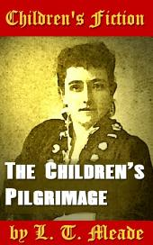 The Children's Pilgrimage: Children's Fiction