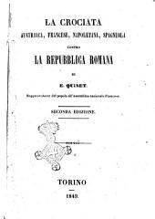 La crociata austriaca, francese, napoletana e spagnuola contro la Repubblica Romana
