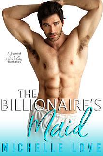 The Billionaire s Maid Book