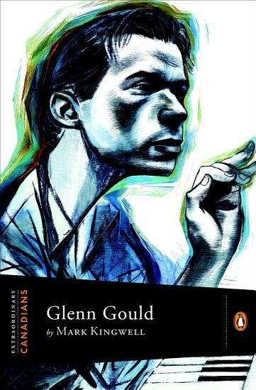 Extraordinary Canadians Glenn Gould PDF