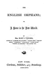 The English Orphans: Or, A Home in the New World