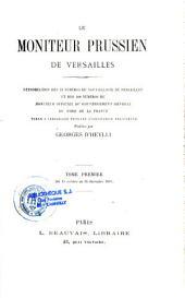 Le moniteur prussien de Versailles: reproduction des 13 numéros du Nouvelliste de Versailles et des 108 numéros du Moniteur officiel du gouvernement général du nord de la France