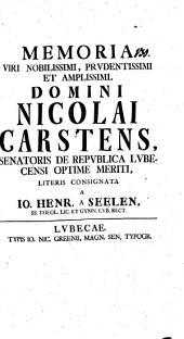 Memoria V. N. Nic. Carstens, Senator. de republica Lubec. optime meriti, literis consignata