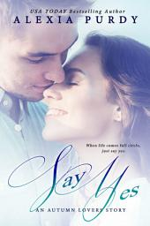 Say Yes: An Autumn Lovers Story