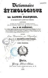 Dictionnaire étymologique de la langue françoise, où les mots sont classés par familles: contenant les mots du dictionnaire de l'Académie françoise...