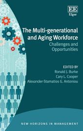 The Multi-generational and Aging Workforce: Challenges and Opportunities