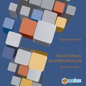 Transtornos de aprendizagem: da teoria à prática