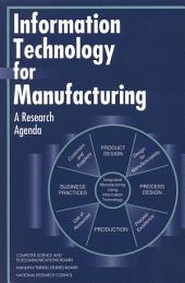 Information Technology for Manufacturing: A Research Agenda