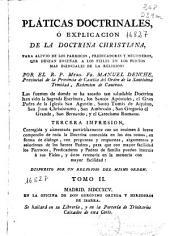 Pláticas doctrinales o Explicacion de la doctrina christiana ...