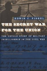The Secret War For The Union Book PDF