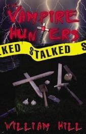 The Vampire Hunters Stalked