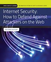 Internet Security: How to Defend Against Attackers on the Web: Edition 2
