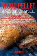 Wood Pellet Smoker & Grill Cookbook 2021