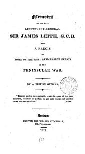 Memoirs of the late ... sir James Leith, with a précis of events of the Peninsular war, by a British officer [sir A.L. Hay].