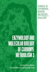 Enzymology and Molecular Biology of Carbonyl Metabolism 3