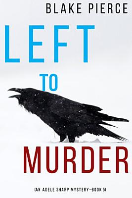 Left to Murder  An Adele Sharp Mystery   Book Five