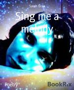 Sing me a melody