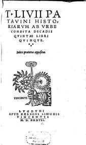 Historiarum Ab Urbe Condita Decadis Quintae Libri Quinque
