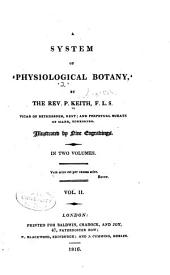 A System of Physiological Botany: Volume 2