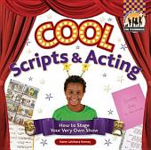 Cool Scripts: How to Stage Your Very Own Show