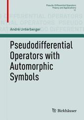 Pseudodifferential Operators with Automorphic Symbols