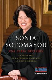Sonia Sotomayor: Una sabia decision
