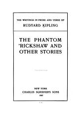 The Writings in Prose and Verse of Rudyard Kipling: The phantom 'rickshaw and other stories