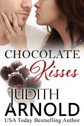 Chocolate Kisses (A Novella)