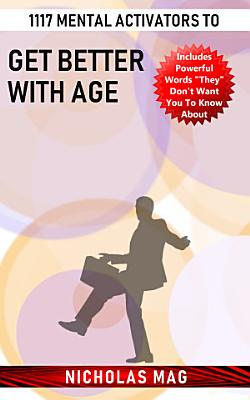 1117 Mental Activators to Get Better With Age