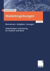 Marketingübungen: Basiswissen, Aufgaben, Lösungen.Selbstständiges Lerntraining für Studium und Beruf, Ausgabe 2