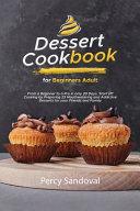 Dessert Cookbook for Beginners Adult