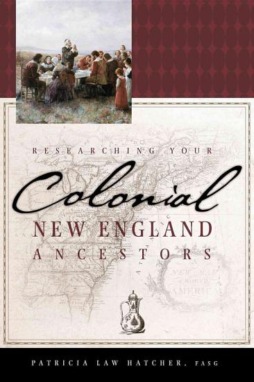Researching Your Colonial New England Ancestors PDF