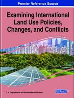 Examining International Land Use Policies  Changes  and Conflicts PDF