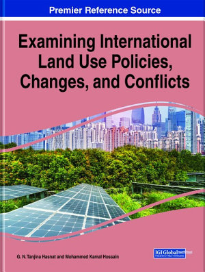 Examining International Land Use Policies  Changes  and Conflicts