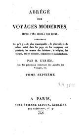 Abrégé des voyages modernes: depuis 1780 jusqu'à nos jours, Volume7