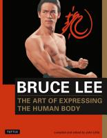 Bruce Lee  The Art of Expressing the Human Body PDF