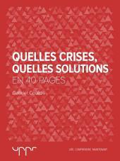 Quelles crises, Quelles solutions: En 40 pages