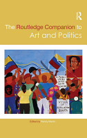The Routledge Companion to Art and Politics PDF