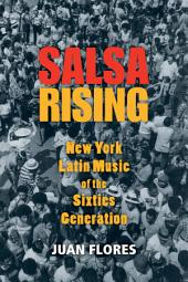 Salsa Rising: New York Latin Music of the Sixties Generation