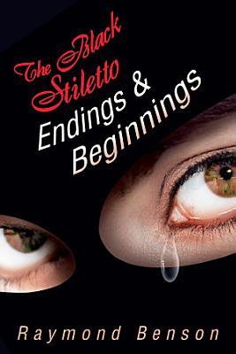 The Black Stiletto  Endings   Beginnings