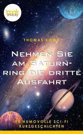 Nehmen Sie am Saturnring die dritte Ausfahrt: Kurzgeschichte, Science Fiction