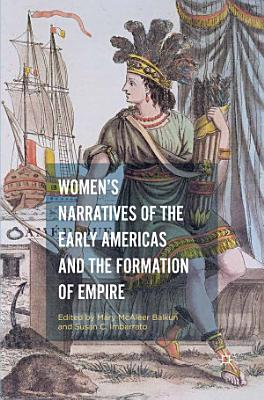 Women   s Narratives of the Early Americas and the Formation of Empire PDF