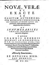 Novae, verae et exacte ad calculum astronomicum revocatae chronologiae ... capita praecipua (etc.): E Museo Joannis Georgii Herwart Ab Hohenburg