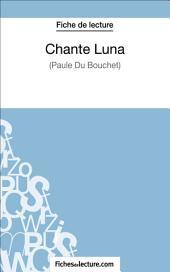 Chante Luna de Paule du Bouchet (Fiche de lecture): Analyse complète de l'oeuvre