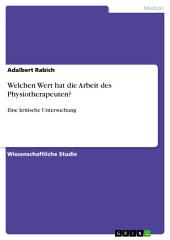 Welchen Wert hat die Arbeit des Physiotherapeuten?: Eine kritische Untersuchung