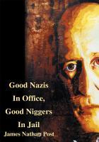 Good Nazis in Office  Good Niggers in Jail PDF
