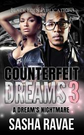 Counterfeit Dreams 3: A Dream's Nightmare, Volume 3