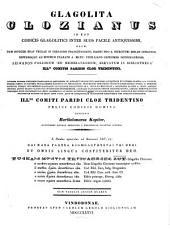 Glagolita Clozianus: id est, Codicis Glagolitici inter suos facile antiquissimi, ... [leipsanon] ... servatum in bibliotheca Illmi. Comitis Paridis Cloz Tridentini